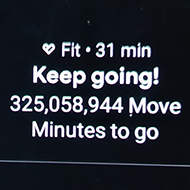 A smartwatch shows I have 325,058,944 'Move Minutes to go'